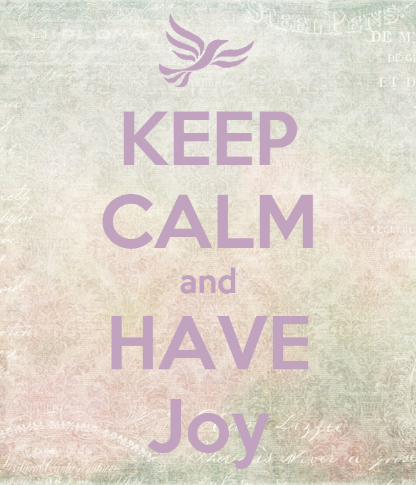 KEEP CALM and HAVE Joy