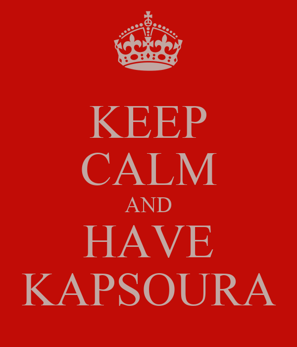 KEEP CALM AND HAVE KAPSOURA