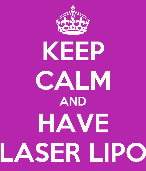 KEEP CALM AND HAVE LASER LIPO