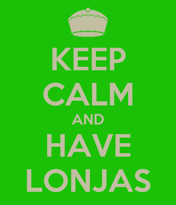 KEEP CALM AND HAVE LONJAS