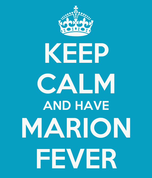 KEEP CALM AND HAVE MARION FEVER