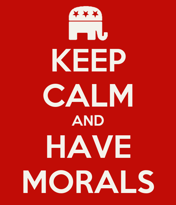KEEP CALM AND HAVE MORALS