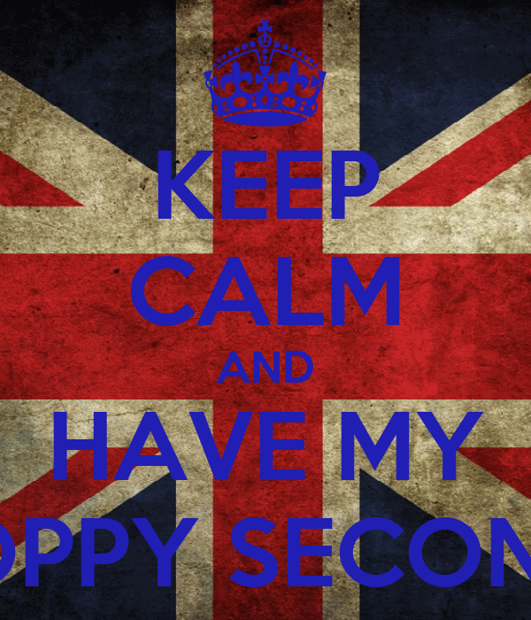 KEEP CALM AND HAVE MY SLOPPY SECONDS!
