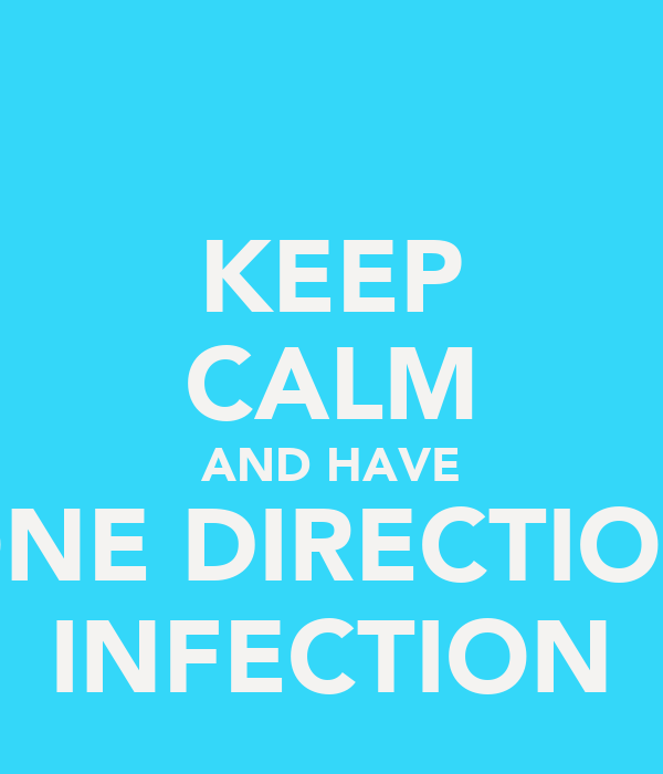 KEEP CALM AND HAVE ONE DIRECTION INFECTION