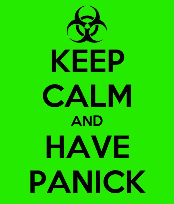 KEEP CALM AND HAVE PANICK