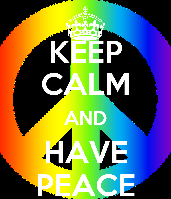 KEEP CALM AND HAVE PEACE