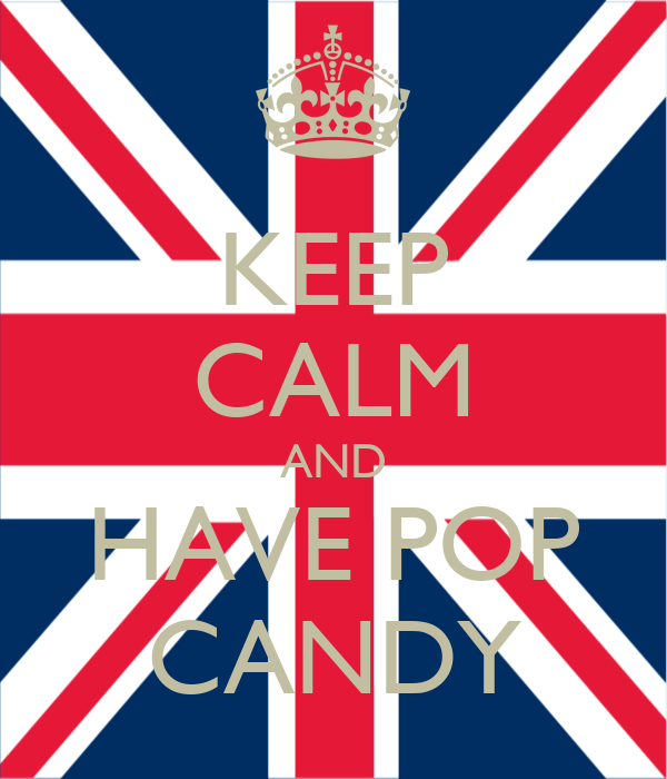 KEEP CALM AND HAVE POP CANDY