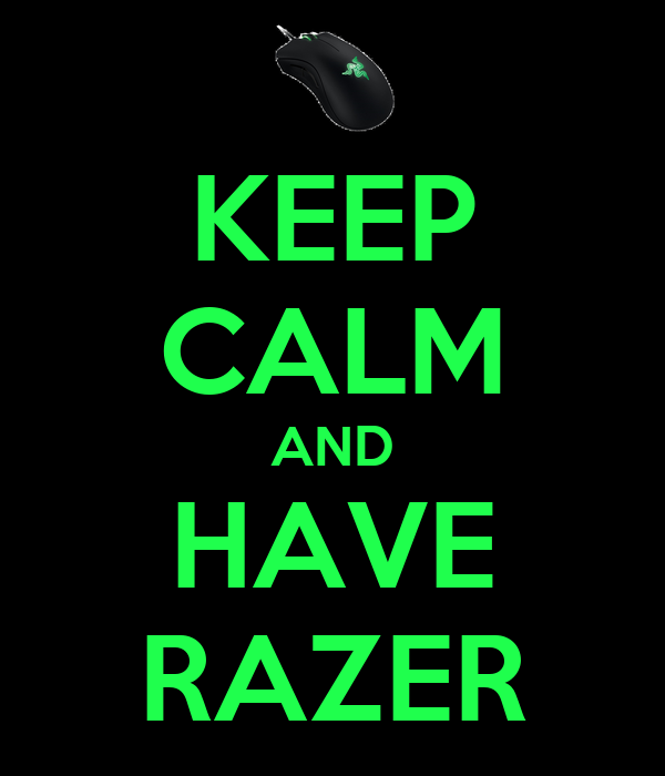 KEEP CALM AND HAVE RAZER