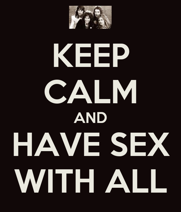 KEEP CALM AND HAVE SEX WITH ALL