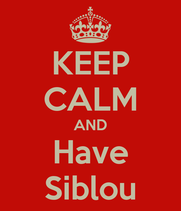 KEEP CALM AND Have Siblou