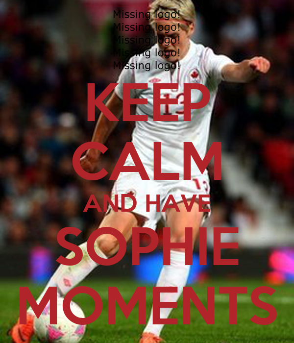 KEEP CALM AND HAVE SOPHIE MOMENTS