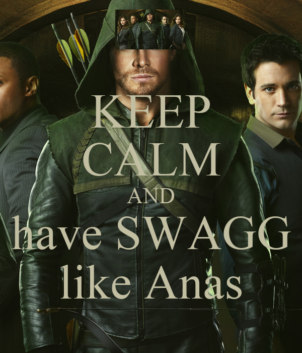 KEEP CALM AND have SWAGG like Anas
