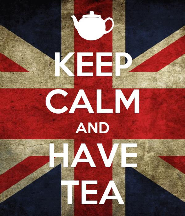 KEEP CALM AND HAVE TEA
