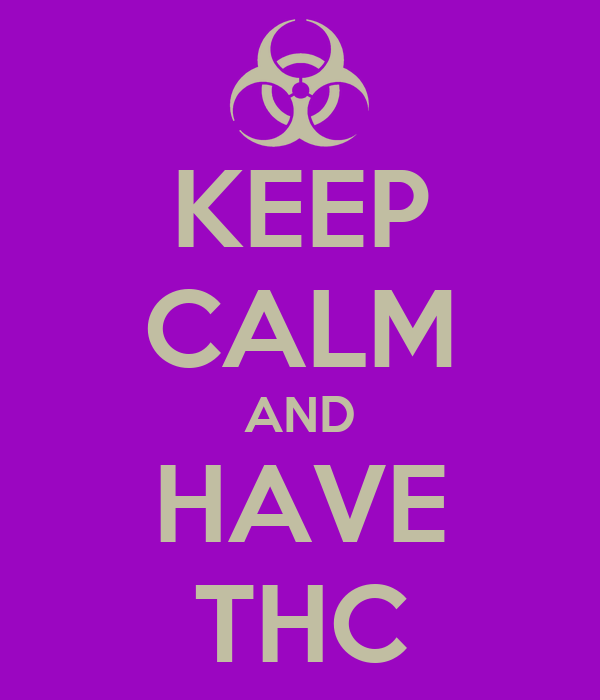 KEEP CALM AND HAVE THC