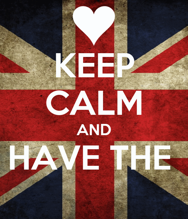 KEEP CALM AND HAVE THE