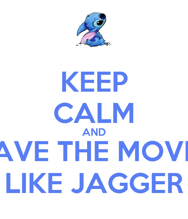KEEP CALM AND HAVE THE MOVES LIKE JAGGER