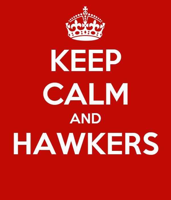 KEEP CALM AND HAWKERS