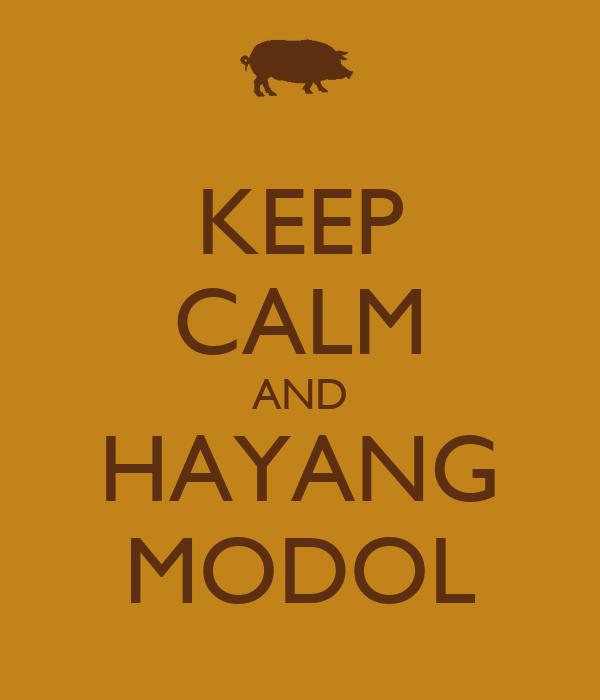 KEEP CALM AND HAYANG MODOL