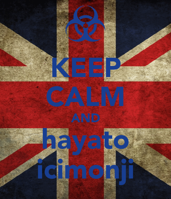 KEEP CALM AND hayato icimonji