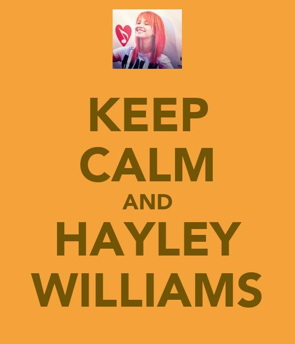 KEEP CALM AND HAYLEY WILLIAMS