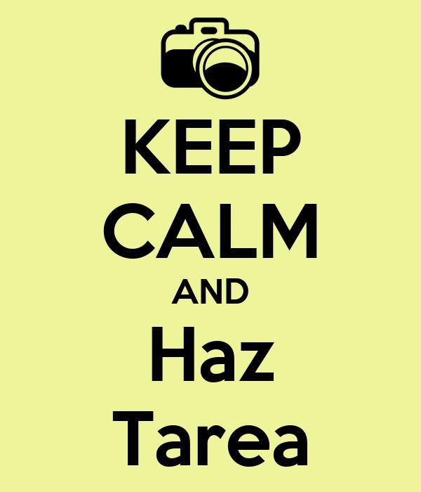 KEEP CALM AND Haz Tarea