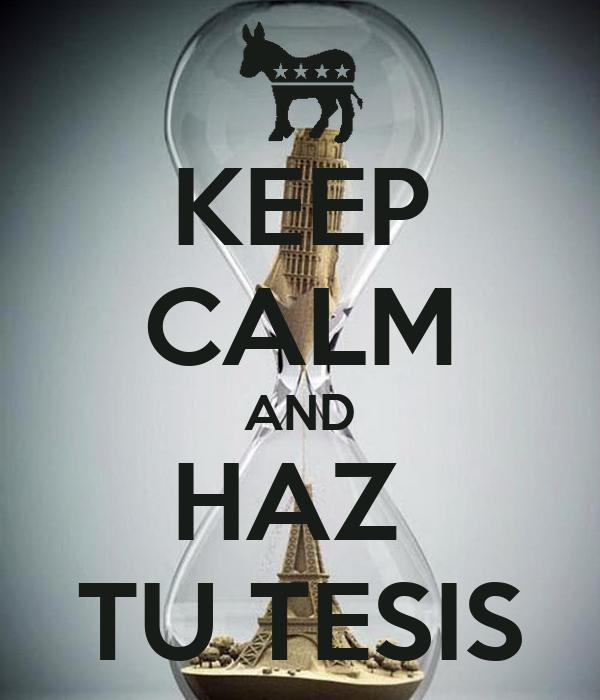 KEEP CALM AND HAZ  TU TESIS
