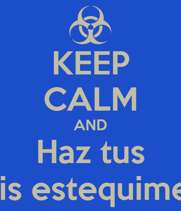 KEEP CALM AND Haz tus Analizis estequimetricos