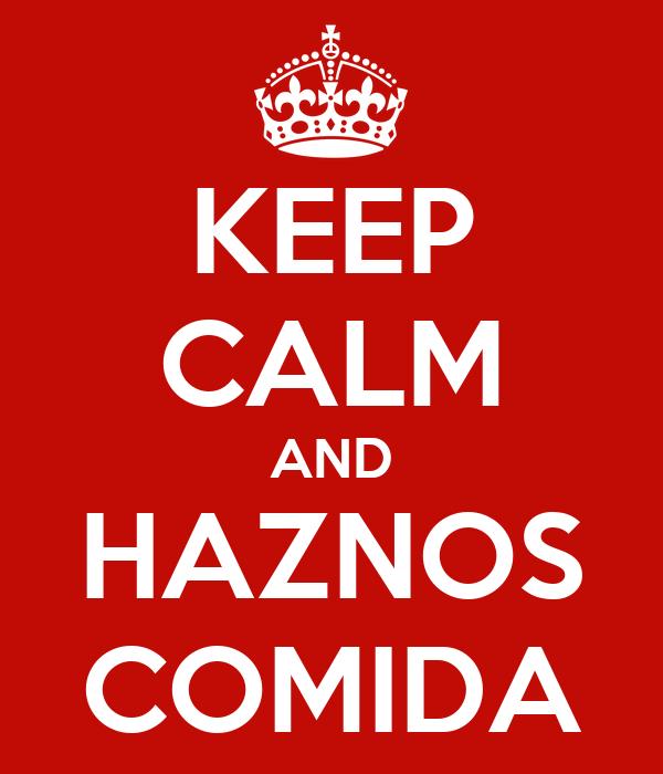 KEEP CALM AND HAZNOS COMIDA