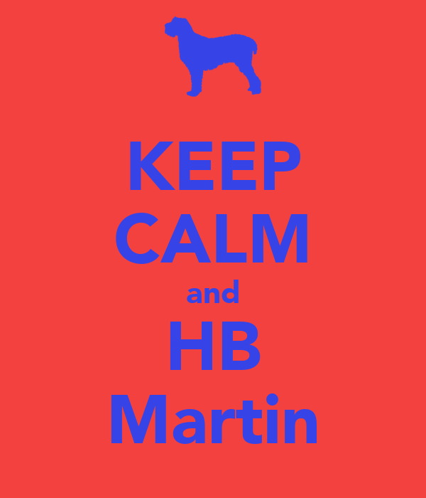 KEEP CALM and HB Martin