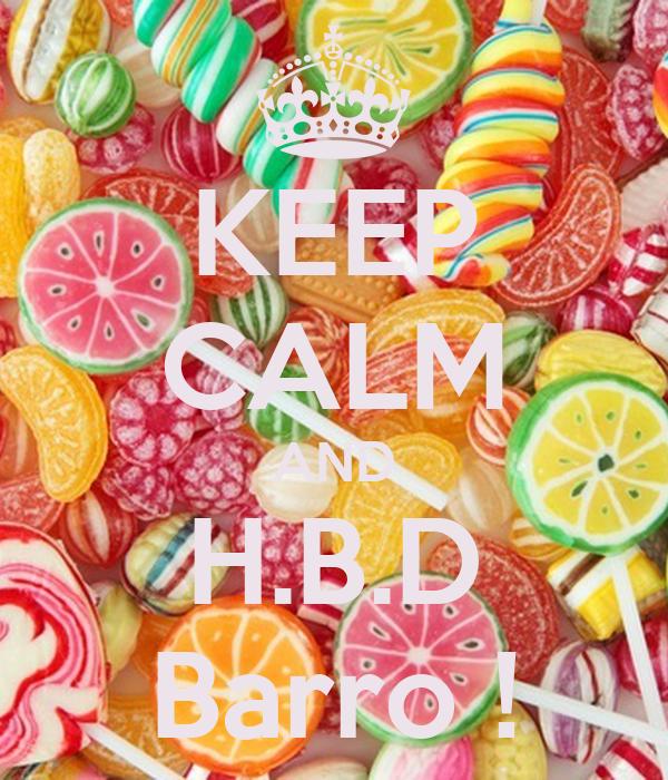 KEEP CALM AND H.B.D Barro !