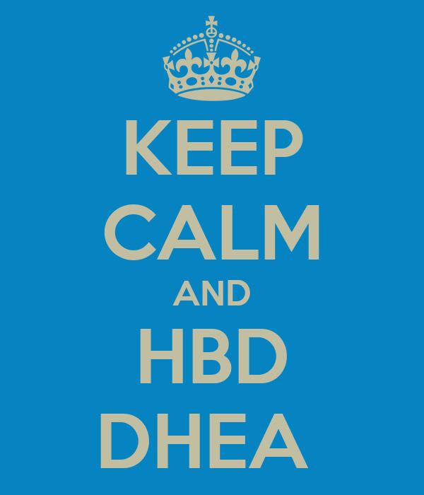 KEEP CALM AND HBD DHEA