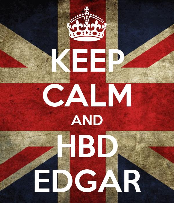KEEP CALM AND HBD EDGAR
