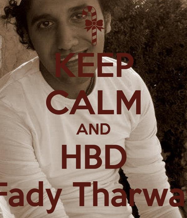 KEEP CALM AND HBD Fady Tharwat