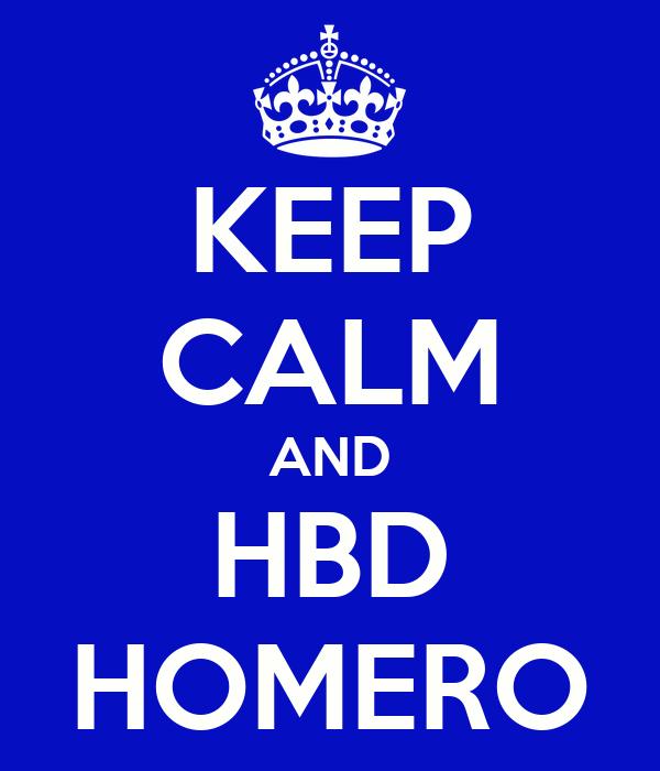 KEEP CALM AND HBD HOMERO