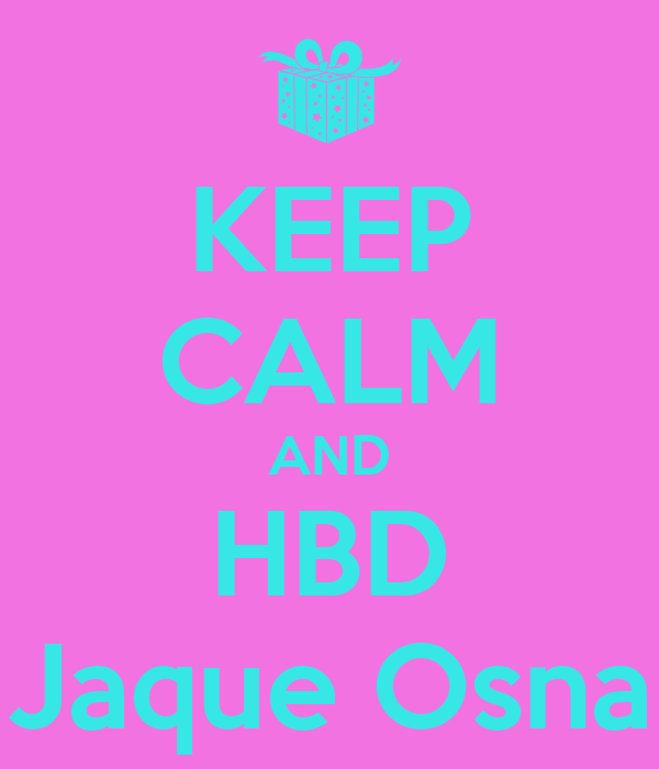 KEEP CALM AND HBD Jaque Osna