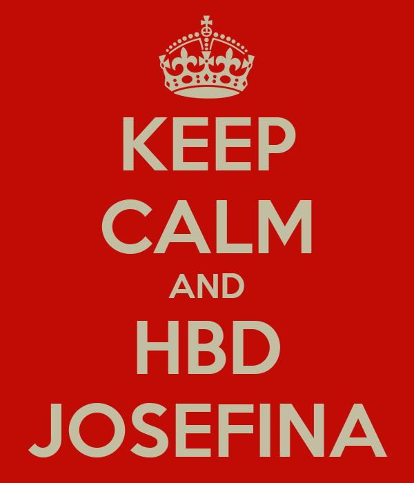KEEP CALM AND HBD JOSEFINA