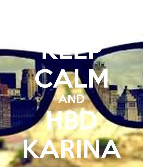 KEEP CALM AND HBD KARINA