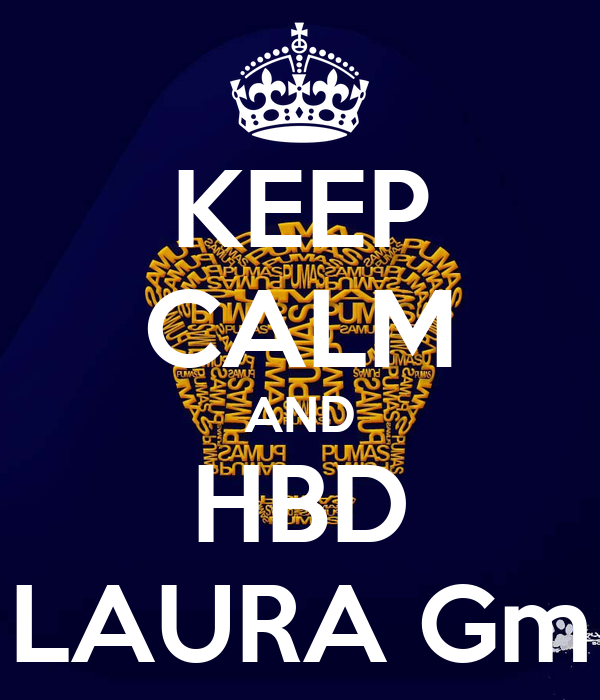 KEEP CALM AND HBD LAURA Gm