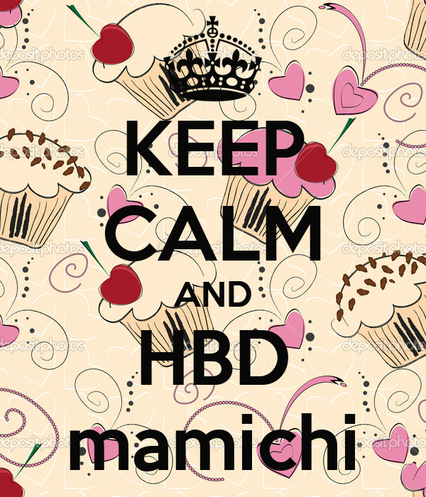 KEEP CALM AND HBD mamichi