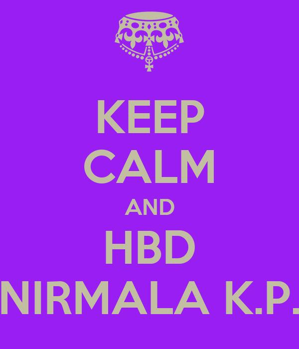 KEEP CALM AND HBD NIRMALA K.P.