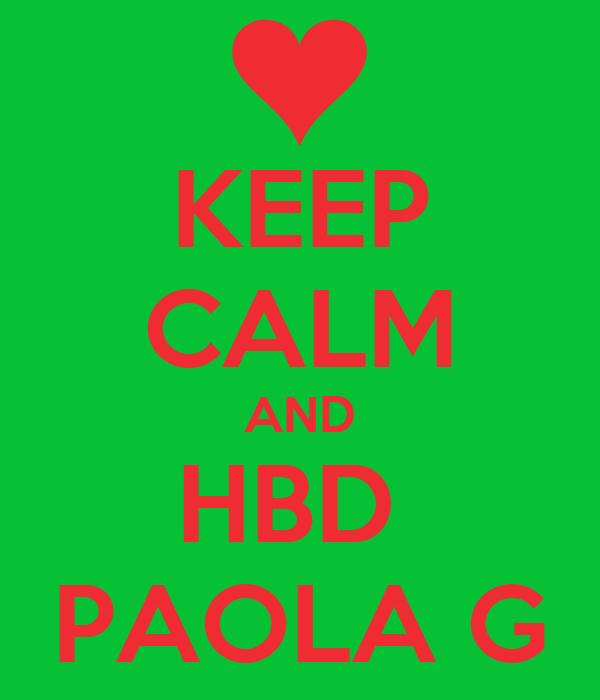 KEEP CALM AND HBD  PAOLA G