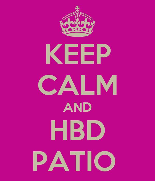 KEEP CALM AND HBD PATIO