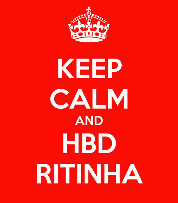 KEEP CALM AND HBD RITINHA