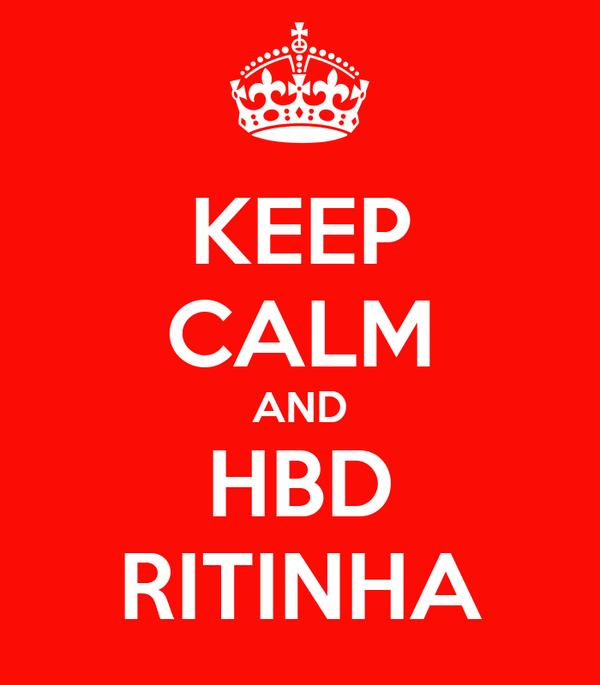 KEEP CALM AND HBD RITINHA
