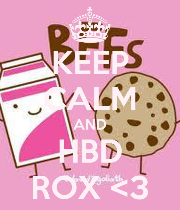 KEEP CALM AND HBD ROX <3