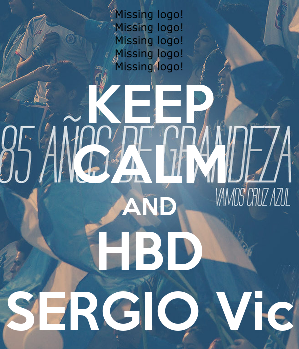 KEEP CALM AND HBD SERGIO Vic