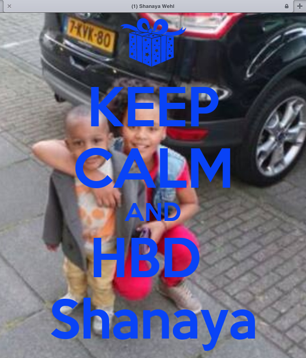 KEEP CALM AND HBD  Shanaya