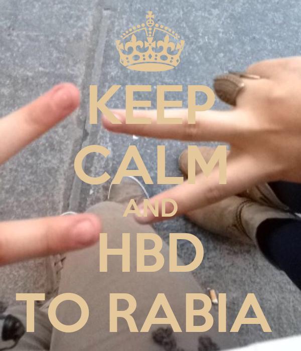 KEEP CALM AND HBD TO RABIA