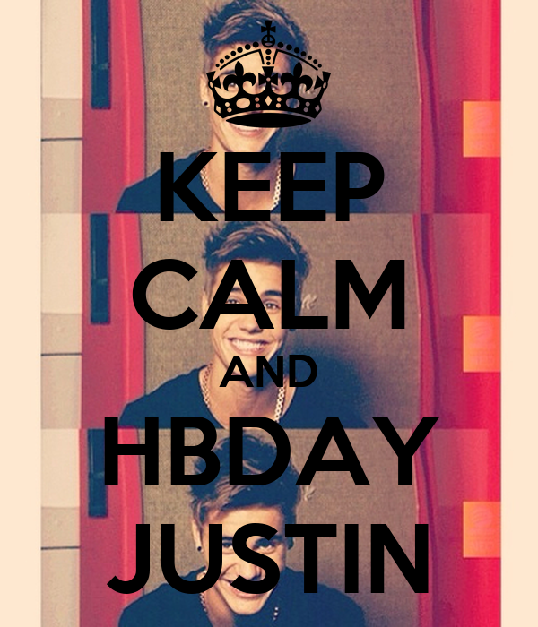 KEEP CALM AND HBDAY JUSTIN