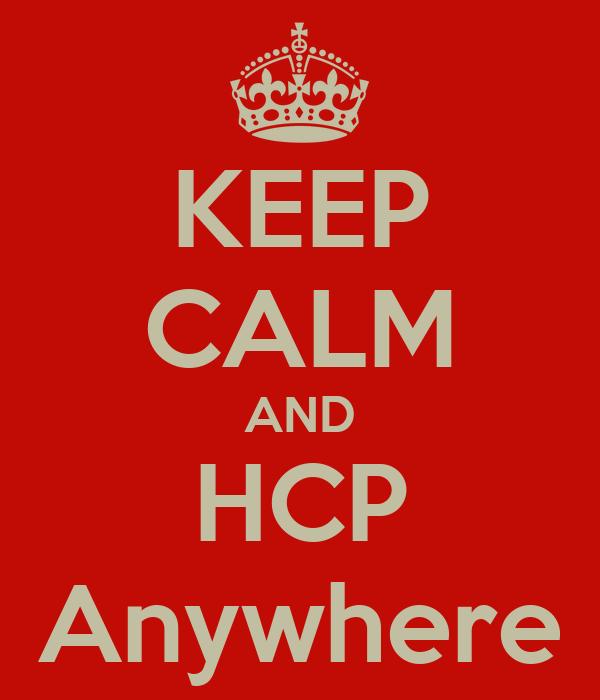 KEEP CALM AND HCP Anywhere
